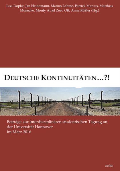 Deutsche Kontinuitäten, Lisa Dopke, Jan Heinemann, Uni Hannover, Historisches Seminar, Sammelband, Innerdeutsche Grenze, Wissenschaft, scius-Verlag