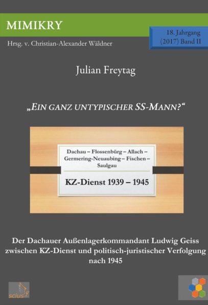 Julian Freytag: Ein ganz untypischer SS-Mann, MIMIKRY, KZ, Wissenschaft, scius-Verlag
