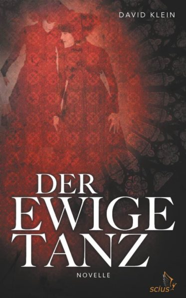 David Klein: Der ewige Tanz; Belletristik, Novelle, scius-Verlag
