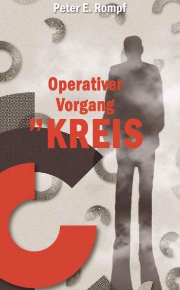 Peter E. Rompf: Operativer Vorgang Kreis, Biografie, DDR, Stasi, scius-Verlag