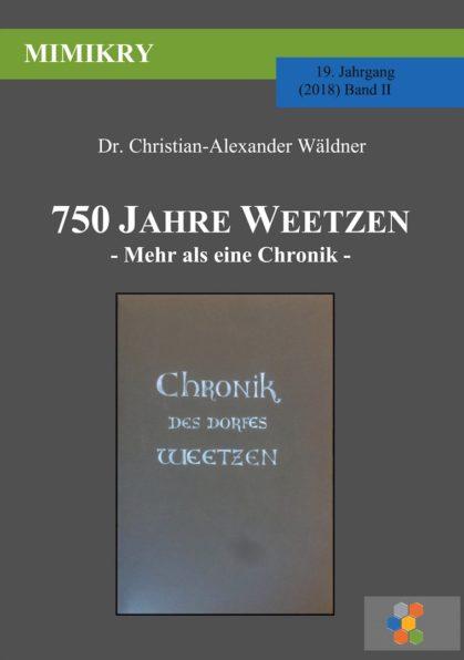 Christian-Alexander Wäldner: 750 Jahre Weetzen, Chronik, Dorfchronik, Niedersachsen, Wissenschaft, scius-Verlag, MIMIKRY
