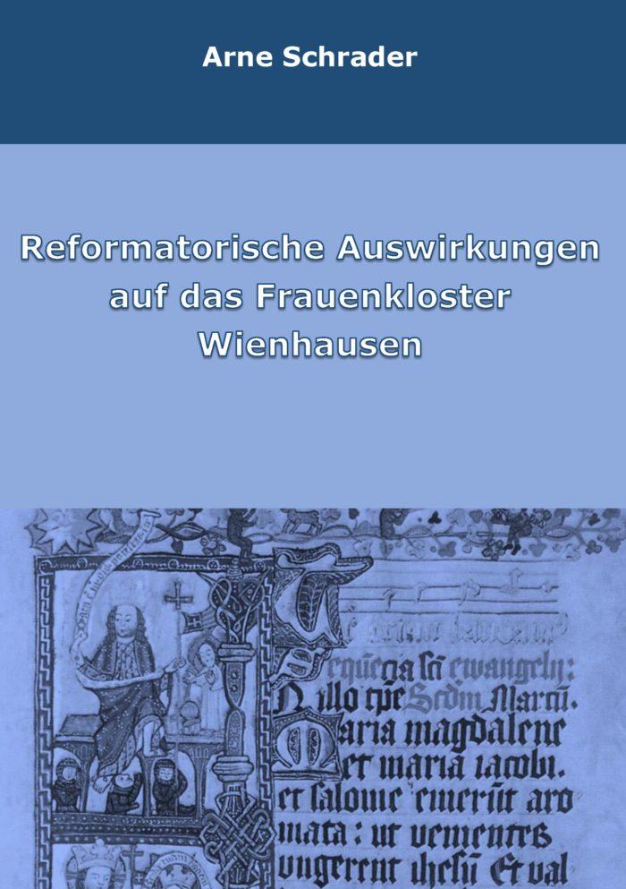Arne Schrader, Reformatorische Auswirkungen auf das Frauenkloster Wienhausen, Frühe Neuzeit, Geschichte, Wissenschaft, scius-Verlag