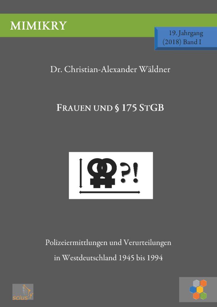 Christan-Alexander Wäldner, Frauen und der §175 StGB, Wissenschaft, scius-Verlag, MIMIKRY