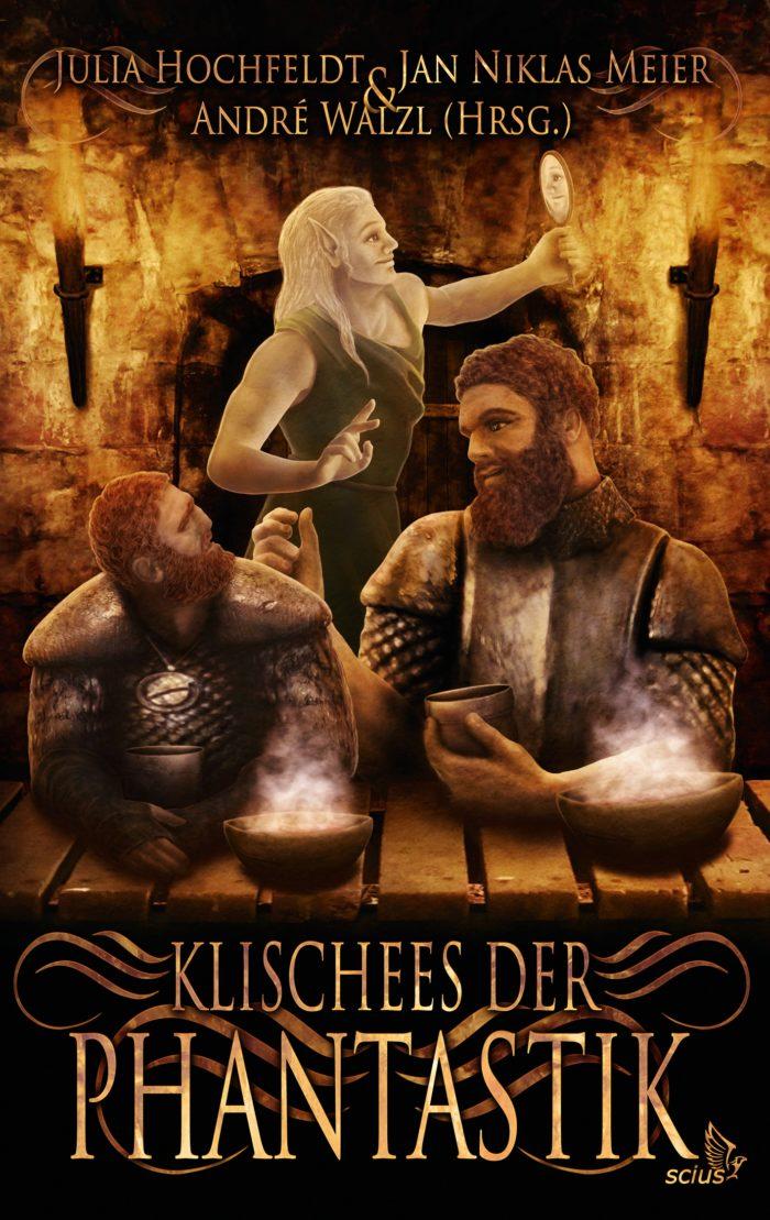 Julia Hochfeldt, Jan Niklas Meier, Andre Walzl; Klischees der Phantastik Belletristik, Kurzgeschichten, scius-Verlag
