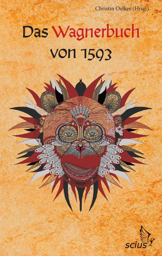 Das Wagnerbuch von 1593; Christin Oelker, Klassiker, scius-Verlag; Faust, Wagner