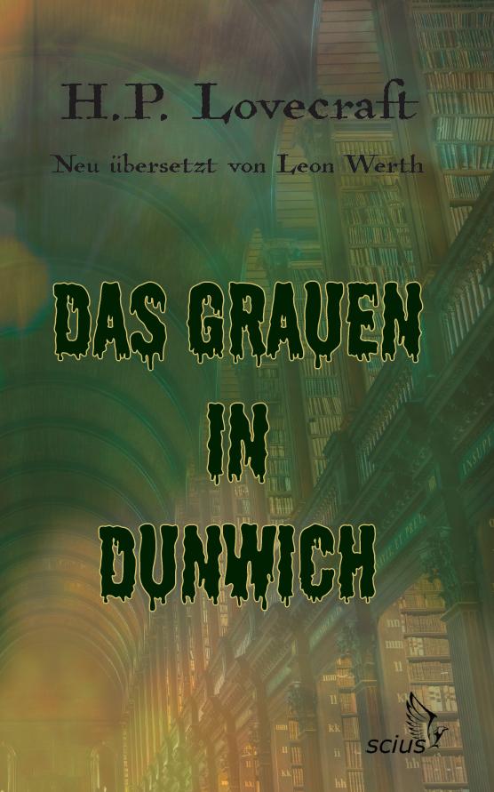 H.P. Lovecraft: Das Grauen von Dunwich. Herausgegeben von Leon Werth. Horror, Verlag, scius-Verlag, Böse Alte, Tiefe Wesen